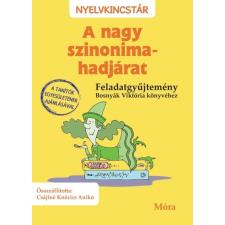 Móra Kiadó Csájiné Knézics Anikó: A nagy szinonima-hadjárat - feladatgyűjtemény irodalom