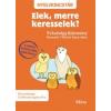 Móra Kiadó Czirbeszné Ignácz Éva: Elek, merre keresselek? - Feladatgyűjtemény Bosnyák Viktória könyvéhez