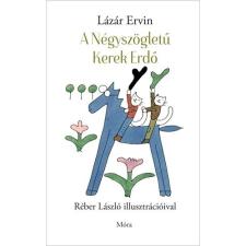 Móra Kiadó Lázár Ervin: A Négyszögletű Kerek Erdő gyermek- és ifjúsági könyv