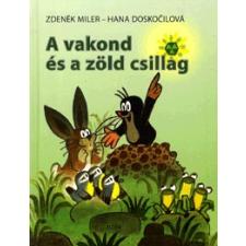 Móra Könyvkiadó A VAKOND ÉS A ZÖLD CSILLAG gyermek- és ifjúsági könyv