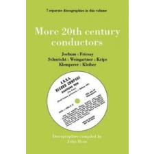 More 20th Century Conductors, 7 Discographies: Eugen Jochum, Ferenc Fricsay, Carl Schuricht, Felix Weingartner, Josef Krips, Otto Klemperer, Erich Kle – John Hunt idegen nyelvű könyv