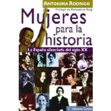 Mujeres para la historia:España silenciada siglo XX – ANTONINA RODRIGO GARCIA idegen nyelvű könyv