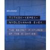 Müller Rolf TITOK-KÉPEK-NYOLVANAS ÉVEK / THE SECRET PICTURES OF THE EIGHTIES