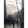 MÚLTUNK, HA SZEMBEJÖN - (ÜKH 2013) ÖNKÉNYURALMI EMLÉKEINK