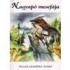 NAGYAPÓ MESEFÁJA 23. - Magyar mese- és mondavilág VI.