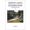 NÉMETH LÁSZLÓ - KÉT KULTÚRA KÖZÖTT 2. - MÛVELÕDÉSPOLITIKAI ÍRÁSOK