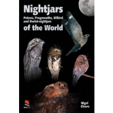 Nightjars, Potoos, Frogmouths, Oilbird, and Owlet-nightjars of the World – Nigel Cleere idegen nyelvű könyv