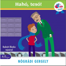 Nógrádi Gergely NÓGRÁDI GERGELY - HAHÓ, TESÓ! - A HÕS OLVASÓ SOROZAT ajándékkönyv