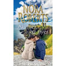 Nora Roberts ROBERTS, NORA - AKI MER, AZ NYER irodalom