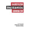 Noran Libro - AGRESSZIÓ, ÖNGYILKOSSÁG, ADDIKCIÓ