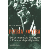 Nóvé Béla NÓVÉ BÉLA - PATRIA NOSTRA - 56-OS MENEKÜLT KAMASZOK A FRANCIA IDEGENLÉGIÓBAN