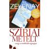 One Media ZELENAY, K.T. - SZÍRIAI METÉLT - AVAGY A MUTTIKULTI VÉGNAPJAI