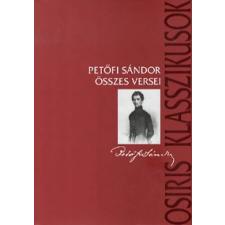 Osiris Kiadó PETŐFI SÁNDOR ÖSSZES VERSEI (KEMÉNYKÖTÉSŰ) irodalom