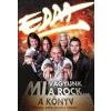 P. Management Kft. EDDA - A KÖNYV / MI VAGYUNK A ROCK...