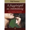 Pál Ferenc A függőségtől az intimitásig