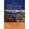 Pál Ferenc TERMÉSZETES SPIRITUALITÁS - MEGHITTSÉGBEN ISTENNEL