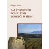 Palágyi Sylvia Balatonfüred római kori temetői és sírjai