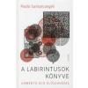 Paolo Santarcangeli A LABIRINTUSOK KÖNYVE (Umberto Eco előszavával)