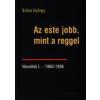 Papirusz AZ ESTE JOBB, MINT A REGGEL - NOVELLÁK I. - 1960-1996