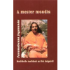 Paramahansa Jogananda A mester mondta