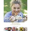 Park Könyvkiadó Hegyi Barbara: Abraka babra - Monológok a konyhámból