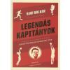 Partvonal Kiadó Sam Walker: Legendás kapitányok - A sporttörténelem sikereinek titka