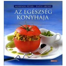 Patyi Árpád, Korpádi Péter AZ EGÉSZSÉG KONYHÁJA gasztronómia