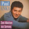 Paul Anka Zwei Mädchen aus Germany (CD)
