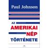 Paul Johnson JOHNSON, PAUL - AZ AMERIKAI NÉP TÖRTÉNETE