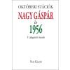 Pécsi Györgyi (Összeállító) - OKTÓBERI STÁCIÓK - NAGY GÁSPÁR ÉS 1956 - VÁLOGATOTT ÍRÁSOK