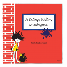 Pelle Kinga - A CSÚNYA KISLÁNY CERUZAFORGATÓJA - FOGLALKOZTATÓFÜZET gyermek- és ifjúsági könyv