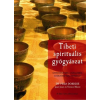 Pema Dordzse TIBETI SPIRITUÁLIS GYÓGYÁSZAT