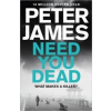 Peter James Need You Dead