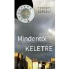 Péterfy Gergely PÉTERFY GERGELY - MINDENTÕL KELETRE - AVAGY ROMÁN KÉM A WEISS-CSALÁDBAN