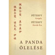 Péterfy Gergely, Péterfy-Novák Éva A panda ölelése irodalom