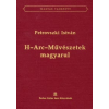 Petrovszki István H-ARC-MŰVÉSZETEK MAGYARUL /MAGYAR TANKÖNYV
