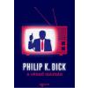 Philip K. Dick DICK, PHILIP K. - A VÉGSÕ IGAZSÁG