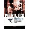 Philip K. Dick Figyel az ég