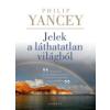 Philip Yancey Jelek a láthatatlan világból