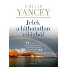 Philip Yancey Jelek a láthatatlan világból vallás