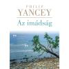 Philip Yancey YANCEY, PHILIP - AZ IMÁDSÁG - ÚJ (KÖTÖTT)