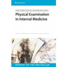 Physical Examination in Internal Medicine – Ladislav Chrobák,collegium idegen nyelvű könyv