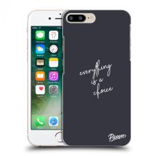 Picasee Fekete szilikon tok az alábbi mobiltelefonokra Apple iPhone 7 Plus - Everything is a choice tok és táska