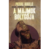 Pierre Boulle A MAJMOK BOLYGÓJA