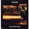 Placebo PLACEBO - Black Market Music CD