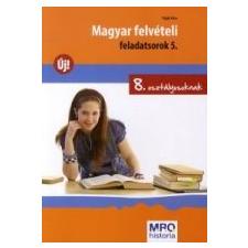 Pojják Klára MAGYAR FELVÉTELI FELADATSOROK 8. OSZTÁLYOSOKNAK 5. tankönyv