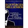 Pongor Publishing Üzleti Kiadó Az egyperces milliomos - Egyperces gyakorlati praktikák a pénzügyi függetlenséghez