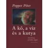 Popper Péter A KŐ, A VÍZ ÉS A KUTYA - DVD MELLÉKLETTEL