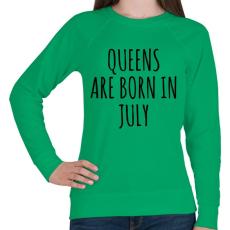 PRINTFASHION A királynők júliusban születnek - Női pulóver - Zöld