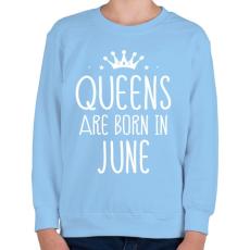 PRINTFASHION A királynők júniusban születnek - Gyerek pulóver - Világoskék